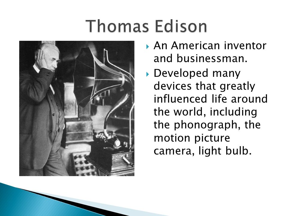  An American inventor and businessman.