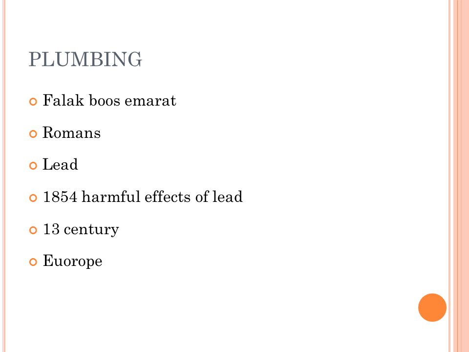 PLUMBING Falak boos emarat Romans Lead 1854 harmful effects of lead 13 century Euorope