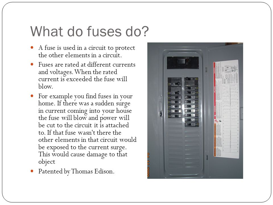 What do fuses do. A fuse is used in a circuit to protect the other elements in a circuit.