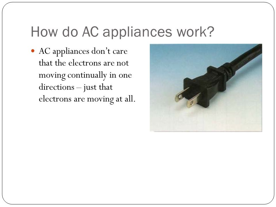 How do AC appliances work.
