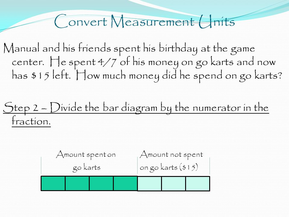 Convert Measurement Units Manual and his friends spent his birthday at the game center.