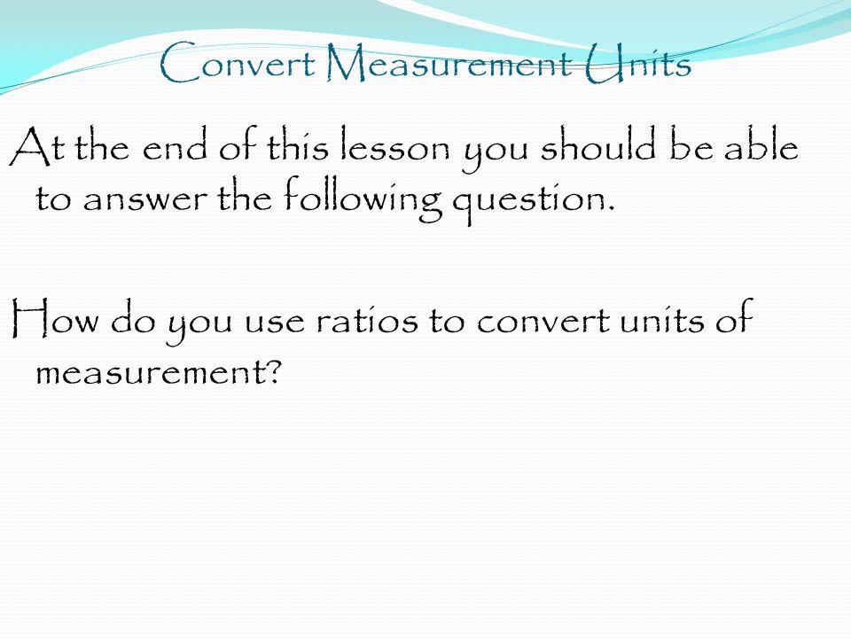 Convert Measurement Units 36 yards = ? feet Step 2 ? 1 yard 36 yards 3 feet ? feet Step 3 ?
