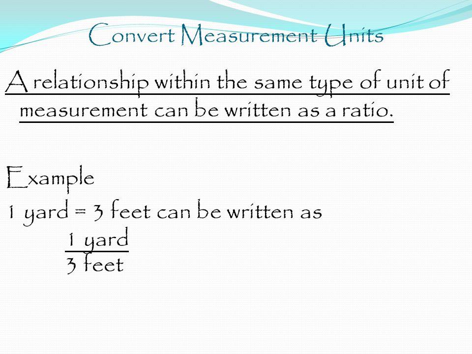 Convert Measurement Units 36 yards = ? feet Step 3 ? 1 yard 36 yards 3 feet = ? feet Step 4 ?