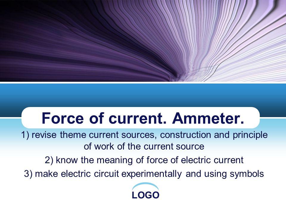 LOGO Force of current. Ammeter.