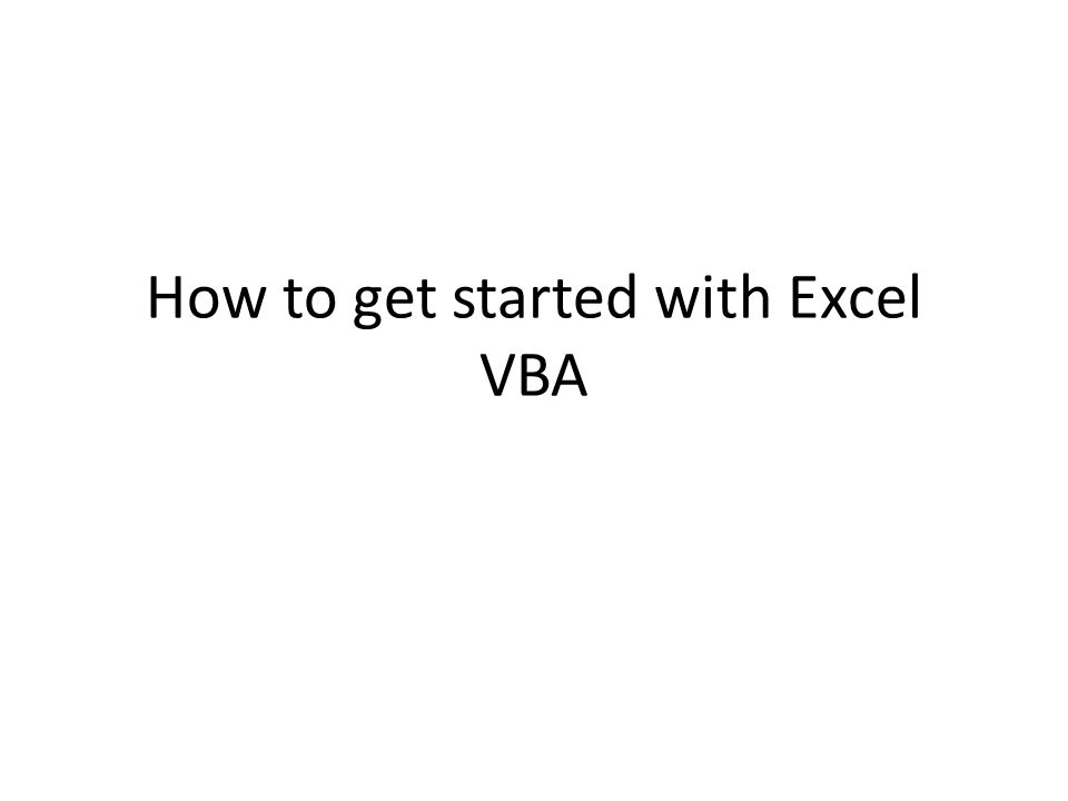 How to get started with Excel VBA