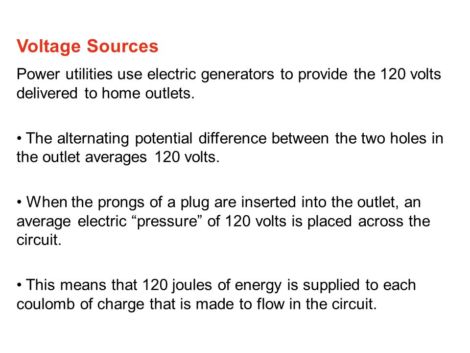 Power utilities use electric generators to provide the 120 volts delivered to home outlets.