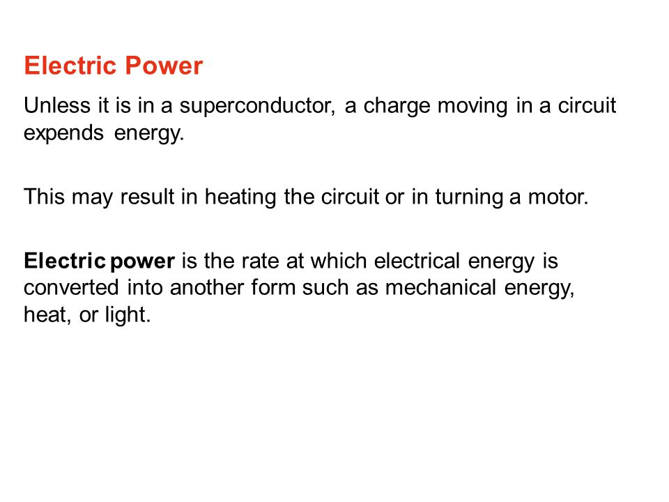 Unless it is in a superconductor, a charge moving in a circuit expends energy.