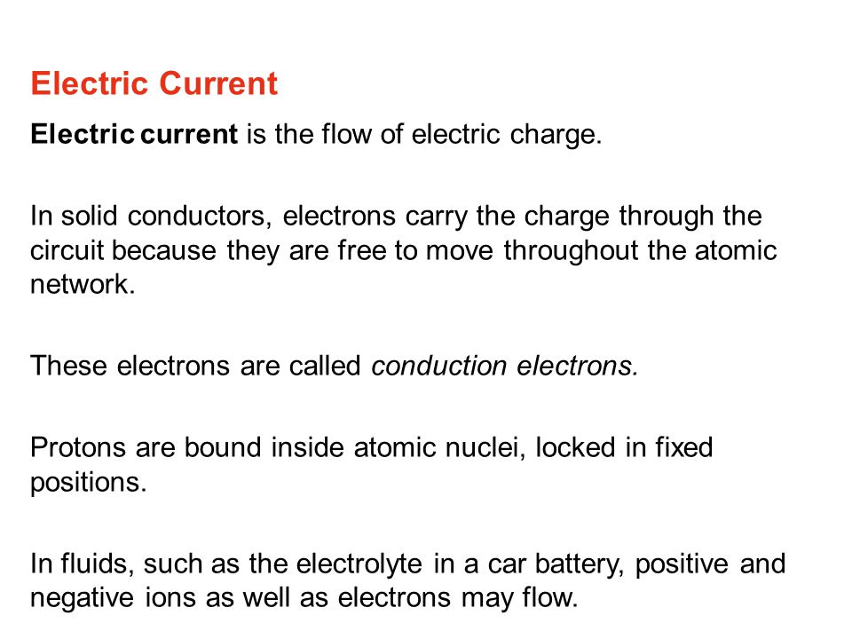 Electric current is the flow of electric charge.