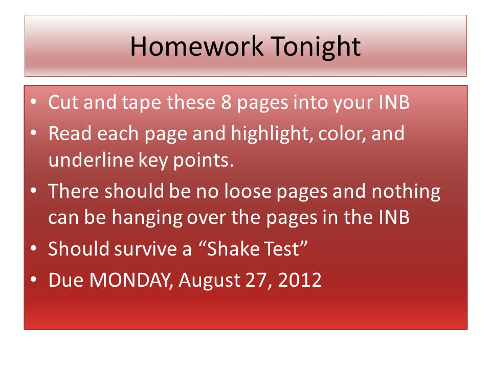 Homework Tonight Cut and tape these 8 pages into your INB Read each page and highlight, color, and underline key points.