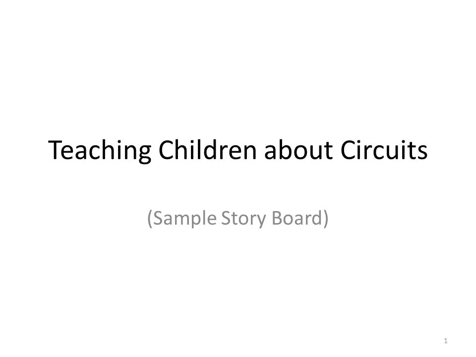 Teaching Children about Circuits (Sample Story Board) 1