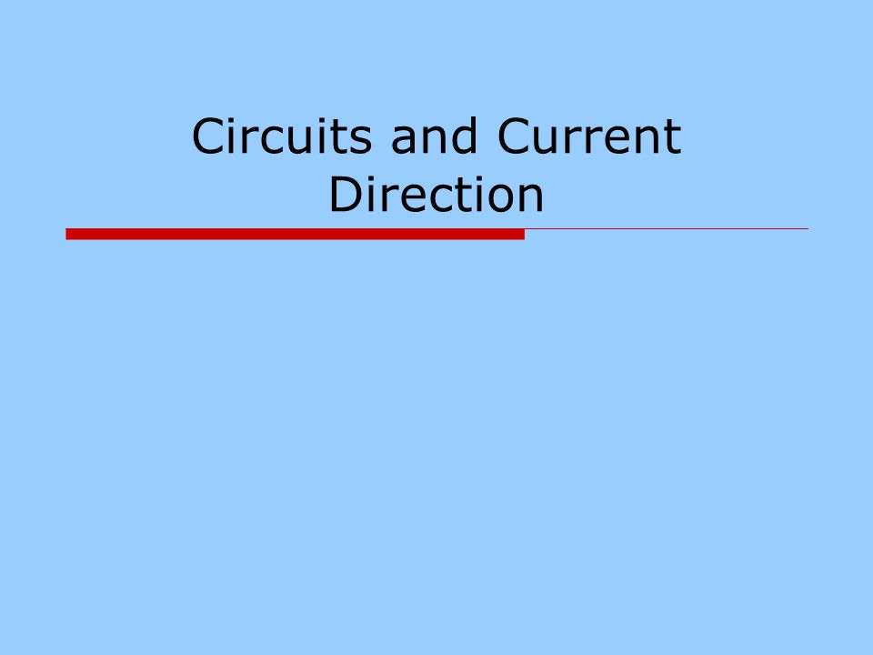 Circuits and Current Direction