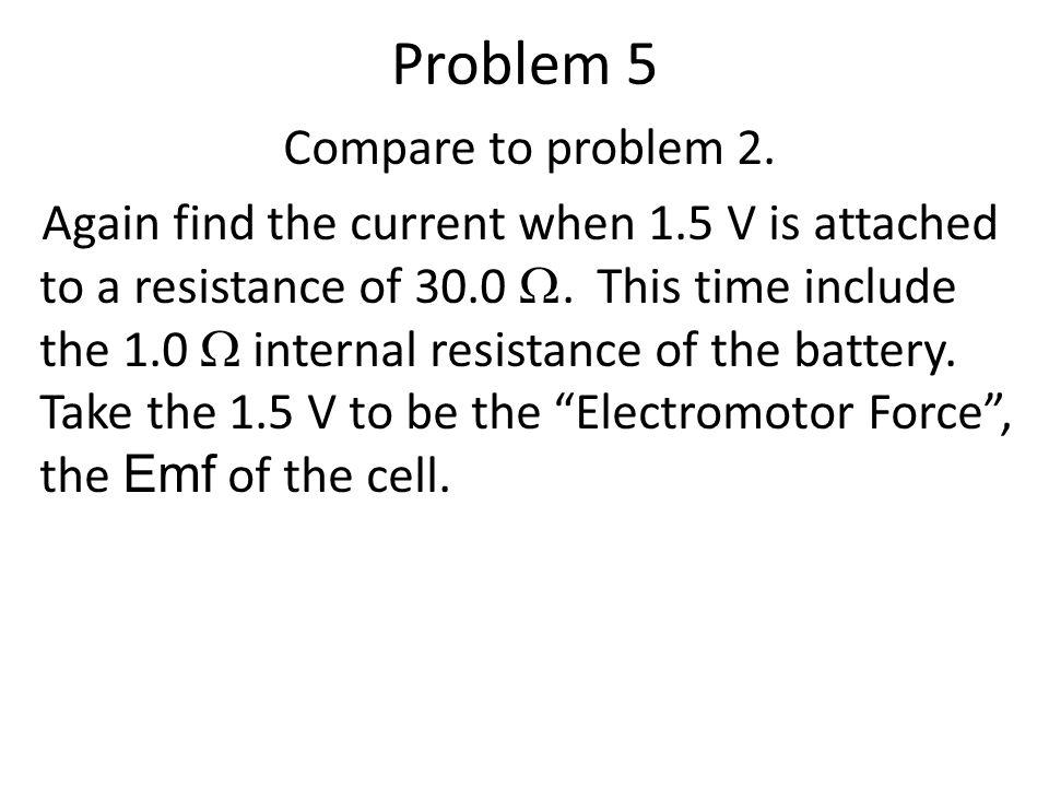 Problem 5 Compare to problem 2.