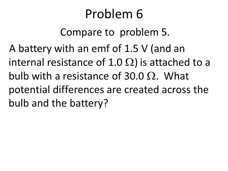 Problem 6 Compare to problem 5.