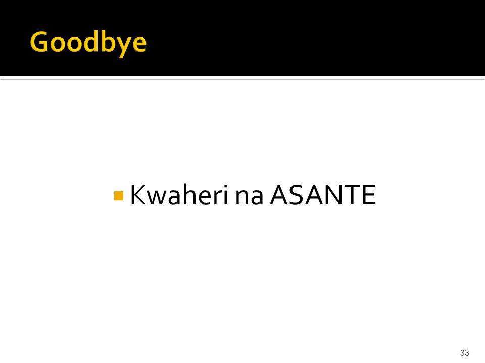  Kwaheri na ASANTE 33