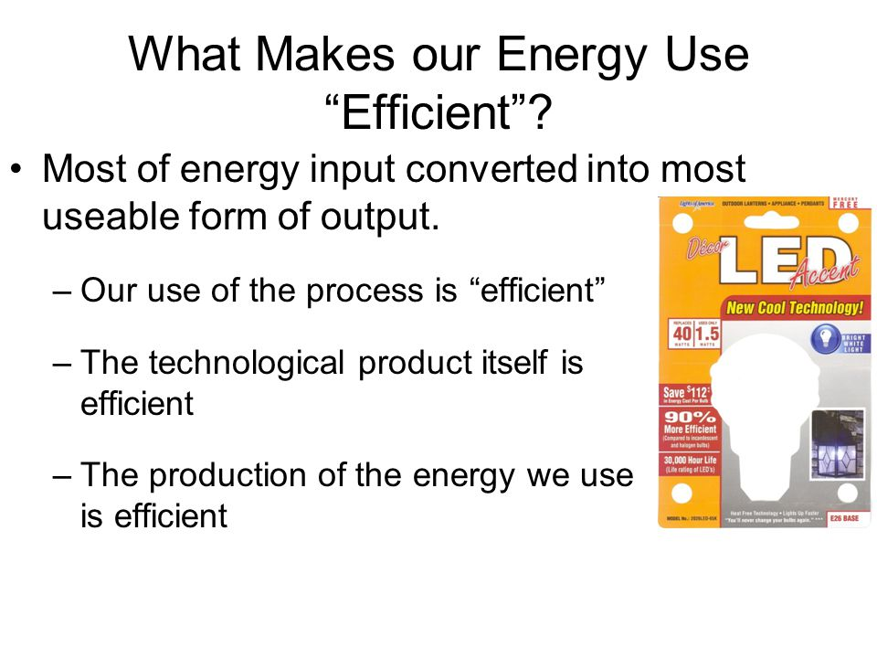 What Makes our Energy Use Efficient .