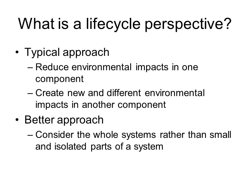 What is a lifecycle perspective.