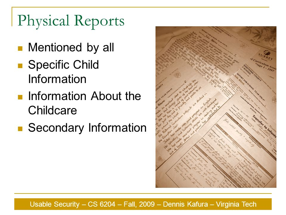 Usable Security – CS 6204 – Fall, 2009 – Dennis Kafura – Virginia Tech Physical Reports Mentioned by all Specific Child Information Information About