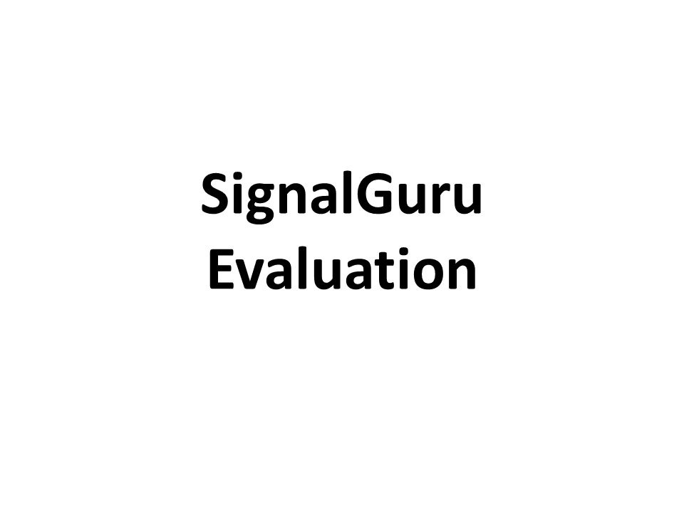 SignalGuru Evaluation