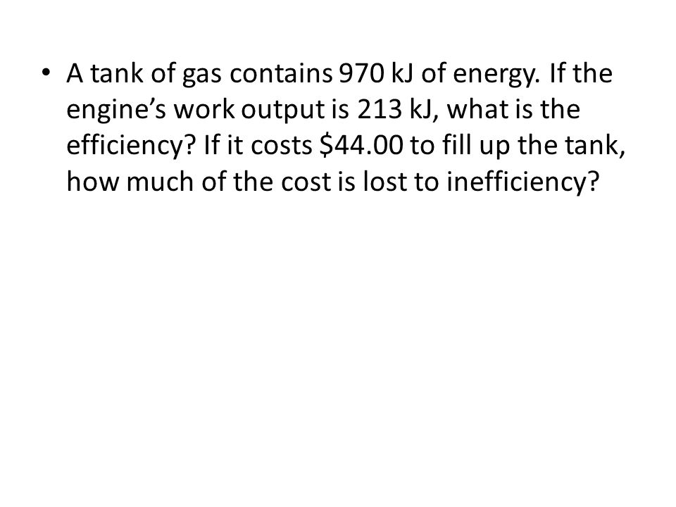 A tank of gas contains 970 kJ of energy.