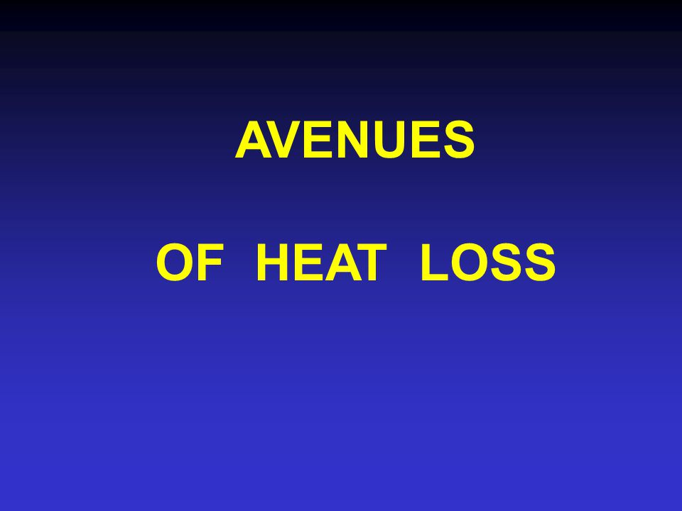 AVENUES OF HEAT LOSS