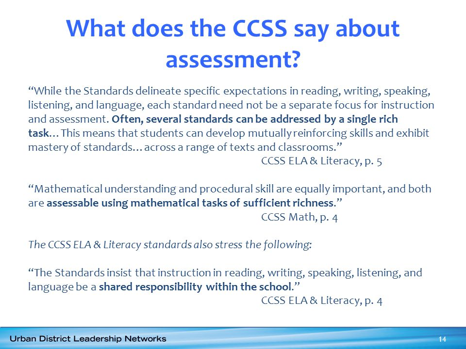 """What does the CCSS say about assessment? """"While the Standards delineate specific expectations in reading, writing, speaking, listening, and language,"""
