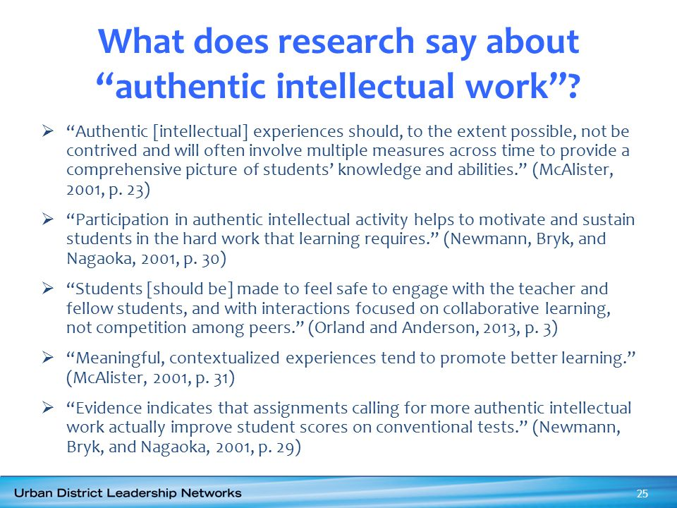 """What does research say about """"authentic intellectual work""""?  """"Authentic [intellectual] experiences should, to the extent possible, not be contrived a"""