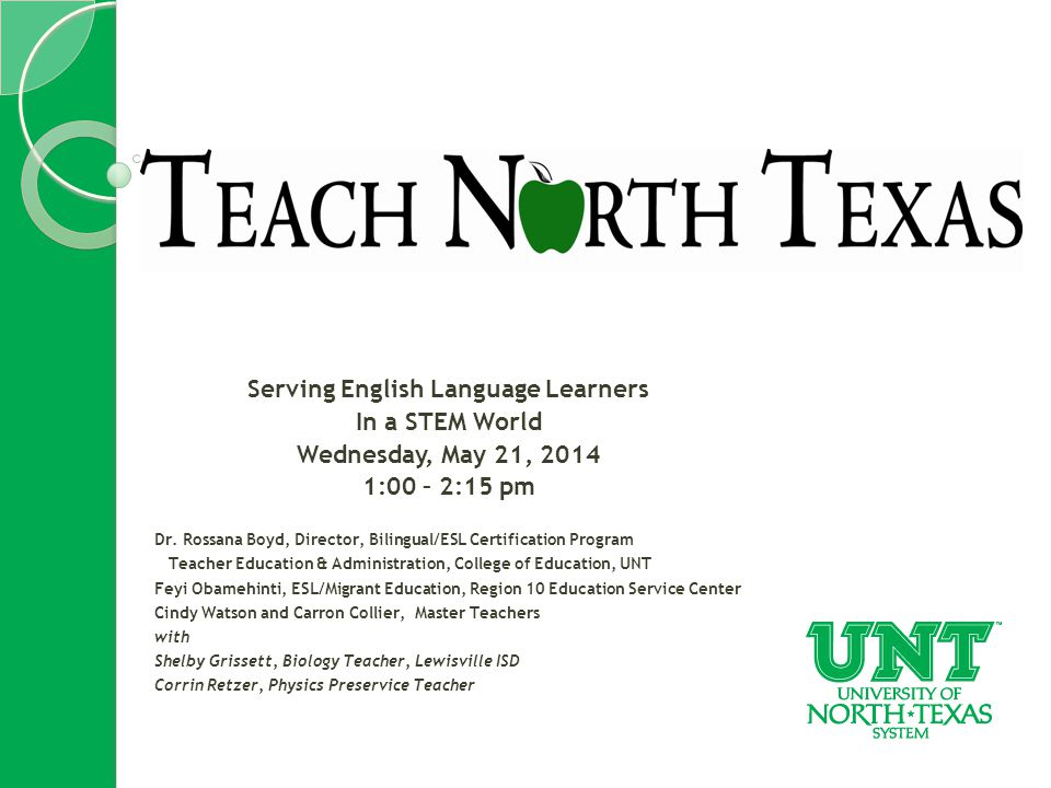 Serving English Language Learners In a STEM World Wednesday, May 21, 2014 1:00 – 2:15 pm Dr.