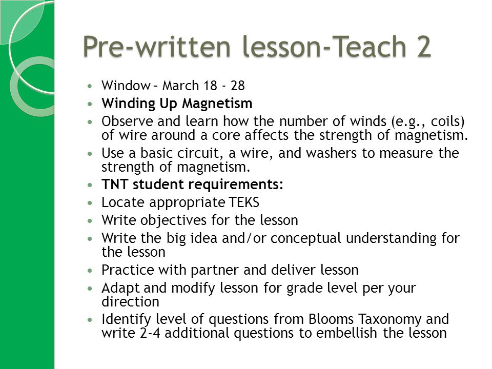 Pre-written lesson-Teach 2 Window – March 18 - 28 Winding Up Magnetism Observe and learn how the number of winds (e.g., coils) of wire around a core affects the strength of magnetism.