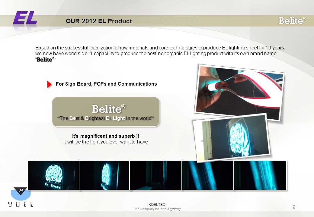 9 OUR 2012 EL Product KOELTEC The Company for Eco-Lighting It's magnificent and superb !.