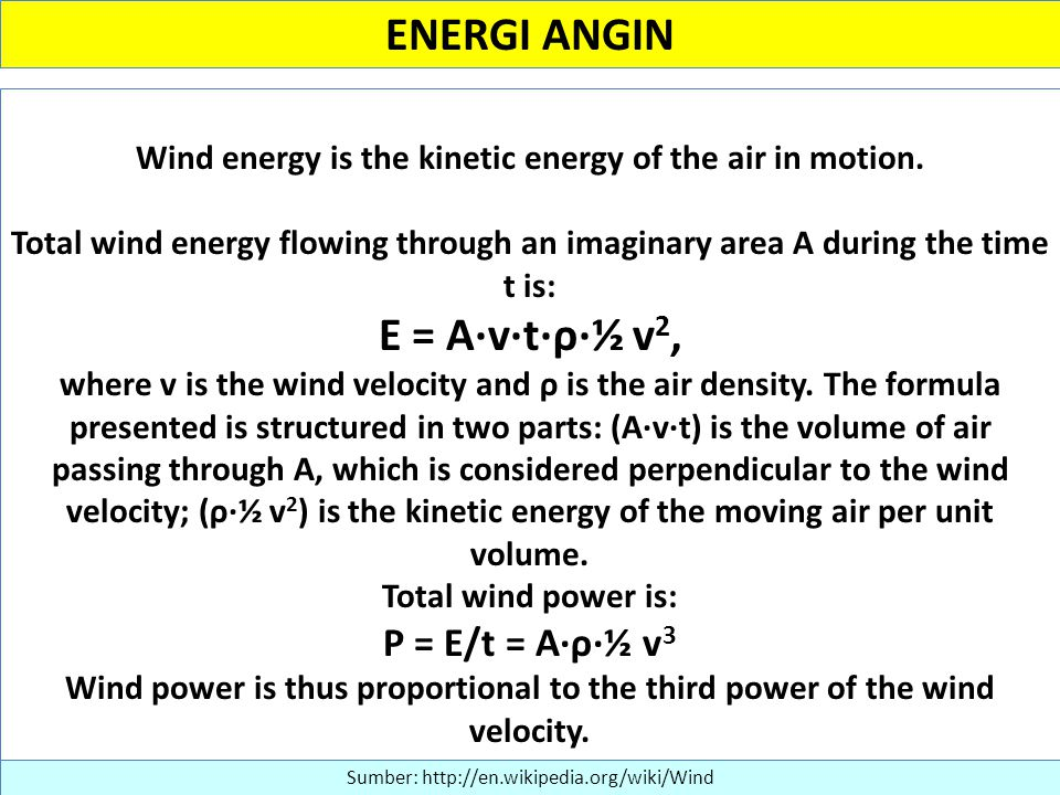 ENERGI ANGIN Wind energy is the kinetic energy of the air in motion.