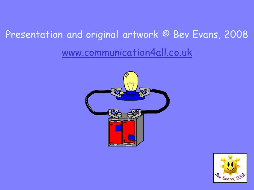 Presentation and original artwork © Bev Evans, 2008 www.communication4all.co.uk