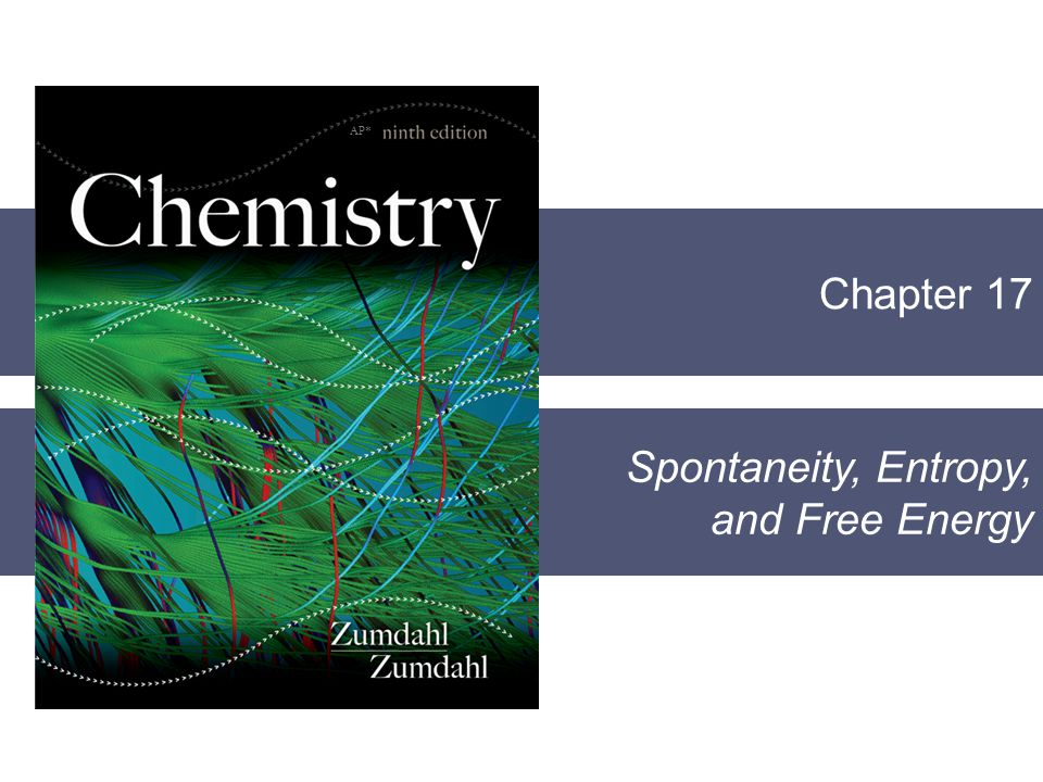 Chapter 17 Spontaneity, Entropy, and Free Energy AP*