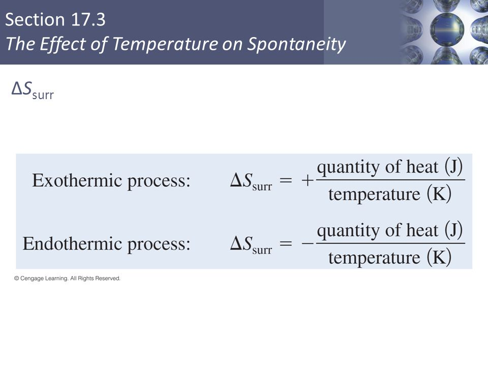 Section 17.3 The Effect of Temperature on Spontaneity ΔS surr Copyright © Cengage Learning. All rights reserved 34