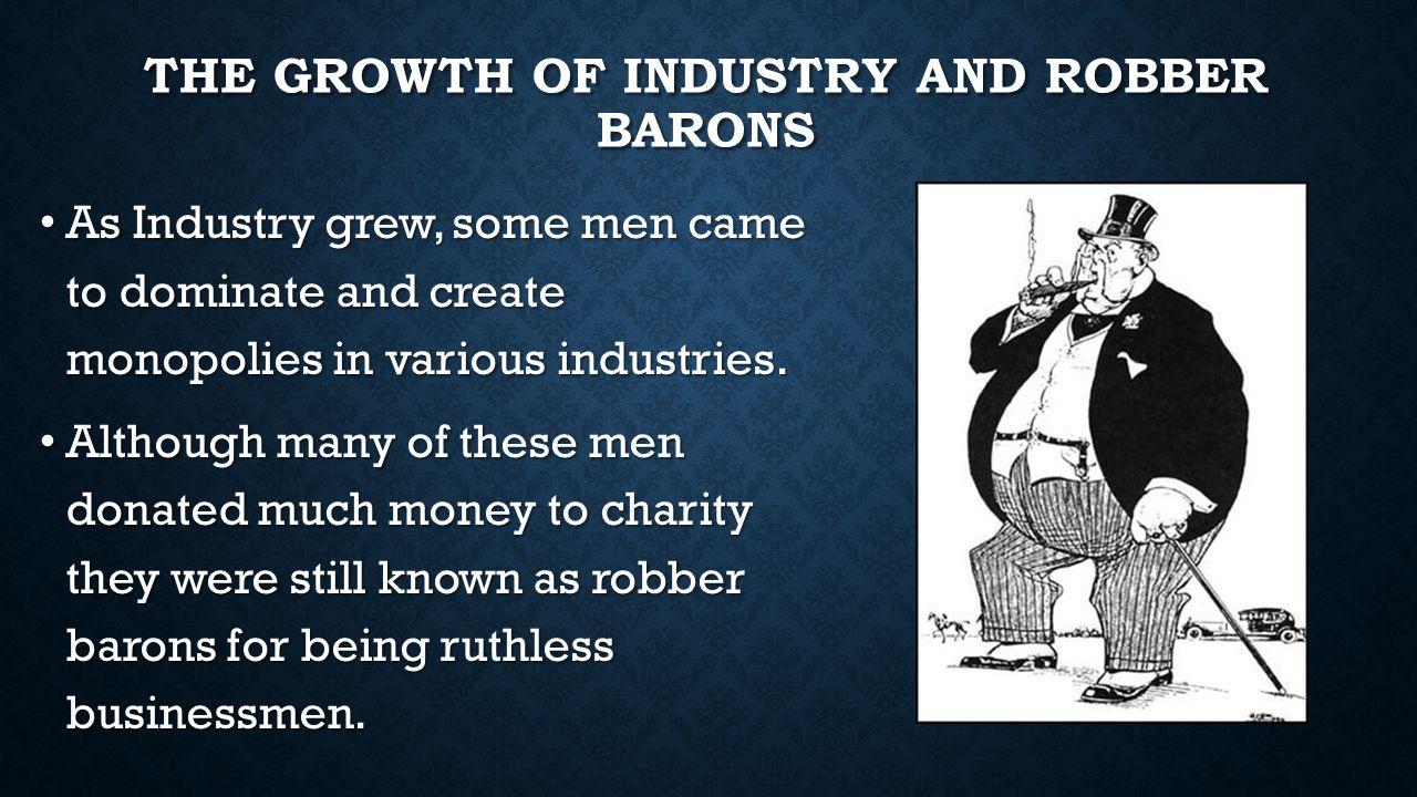MAJOR ROBBER BARONS Andrew Carnegie: Owned U.S.Steel Andrew Carnegie: Owned U.S.