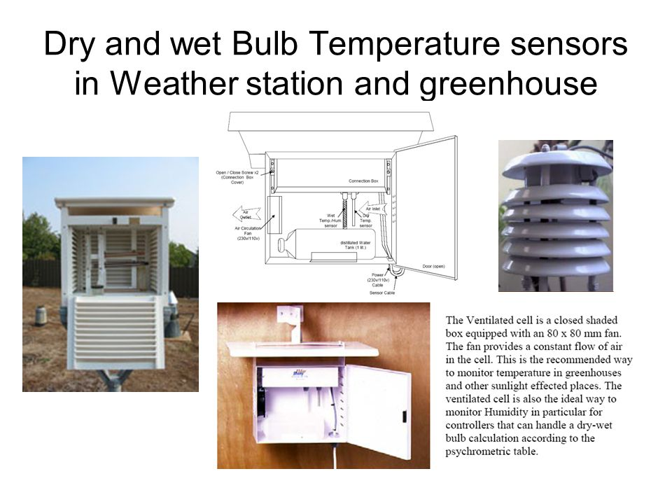 Dry and wet Bulb Temperature sensors in Weather station and greenhouse