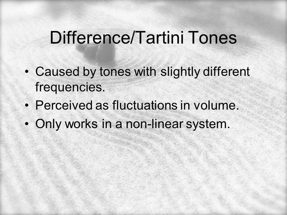 Piecing it Together With difference tones, the tone that you hear is the difference in Hz of the 2 tones being played.