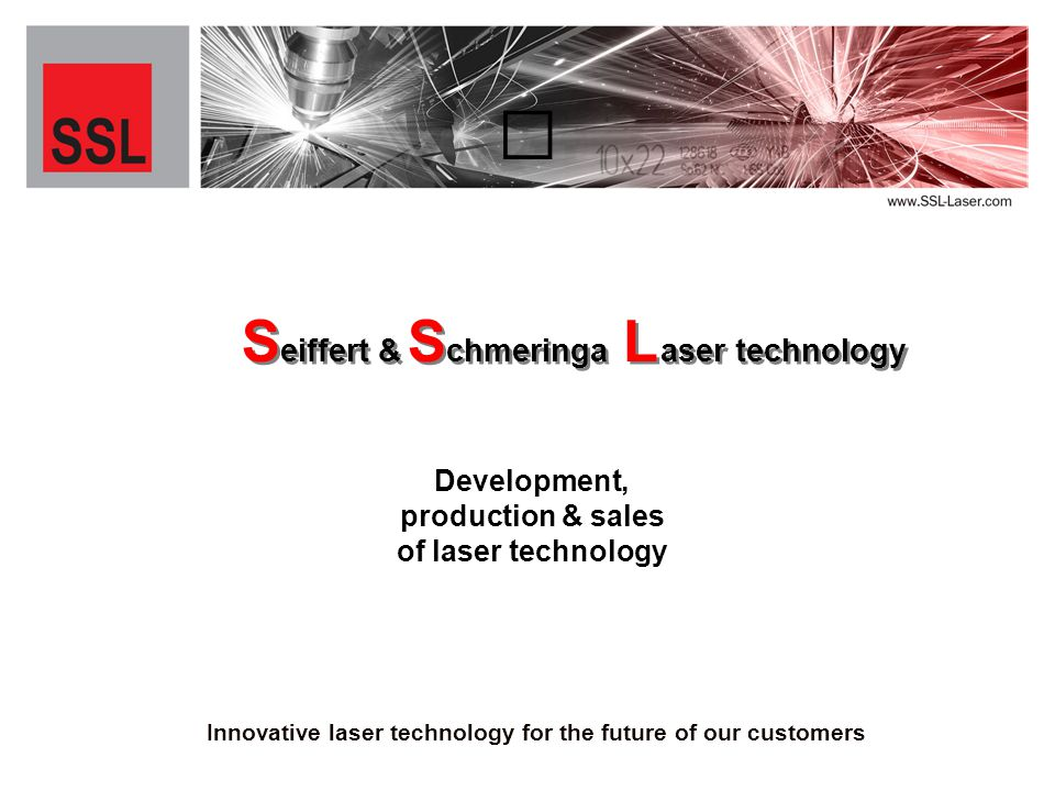 eiffert & chmeringa aser technology eiffert & chmeringa aser technology S S L L S S Development, production & sales of laser technology Innovative laser technology for the future of our customers