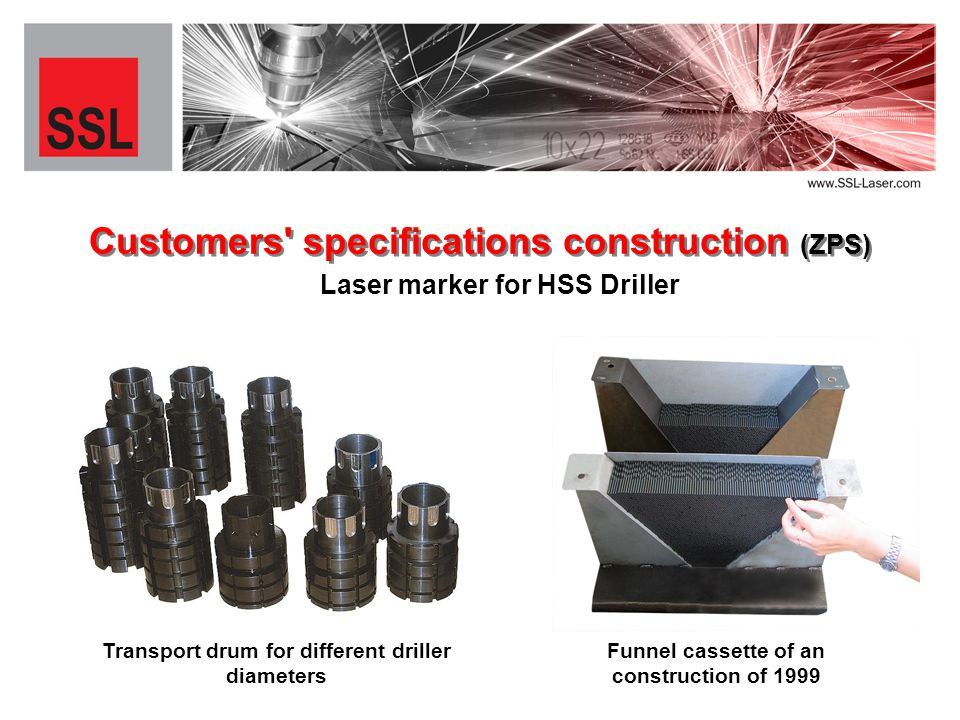 Customers specifications construction (ZPS) Transport drum for different driller diameters Funnel cassette of an construction of 1999 Laser marker for HSS Driller