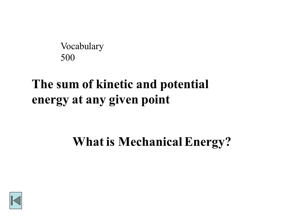 Vocabulary 500 What is Mechanical Energy.