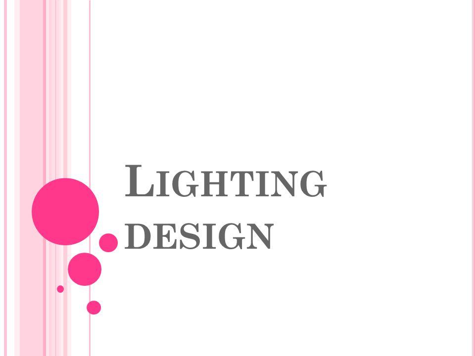 L IGHTING DESIGN