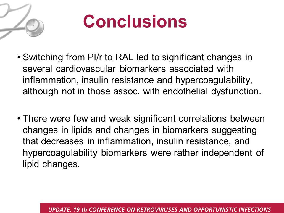 Conclusions Switching from PI/r to RAL led to significant changes in several cardiovascular biomarkers associated with inflammation, insulin resistance and hypercoagulability, although not in those assoc.
