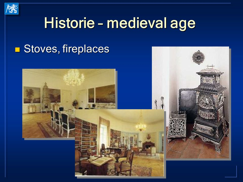 Historie – medieval age Stoves, fireplaces Stoves, fireplaces