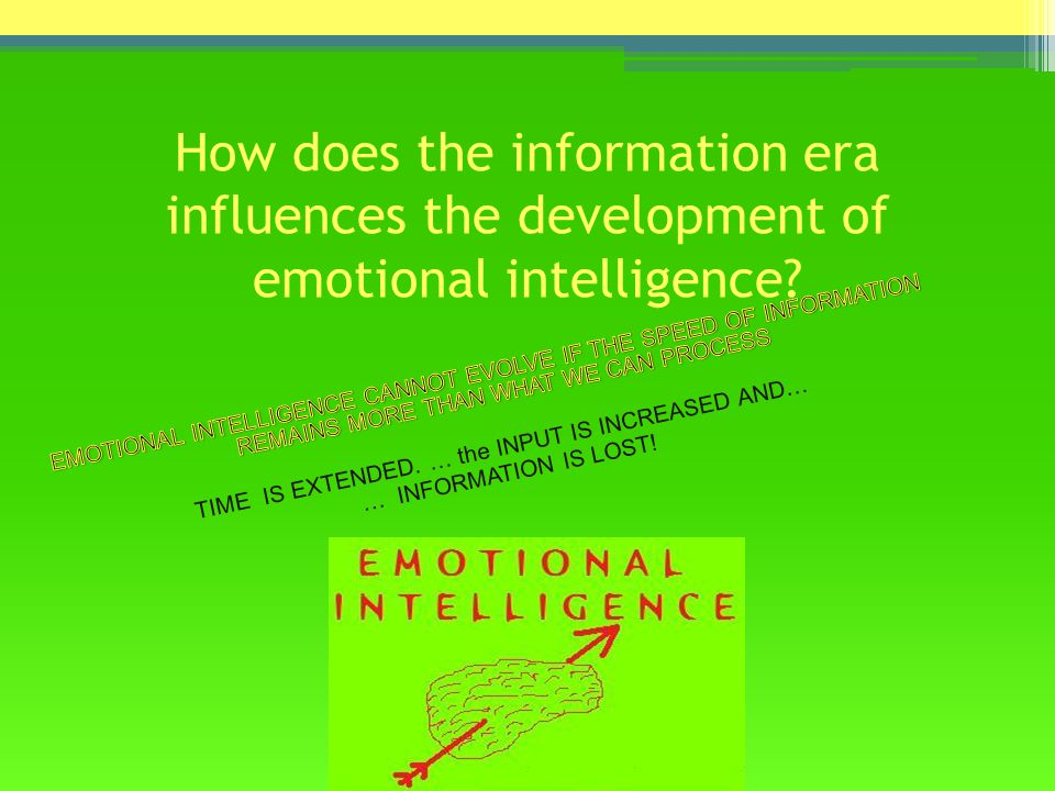 How does the information era influences the development of emotional intelligence
