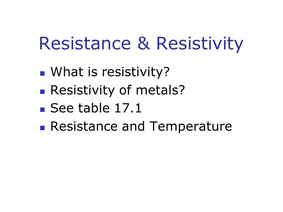 Resistance & Resistivity What is resistivity. Resistivity of metals.