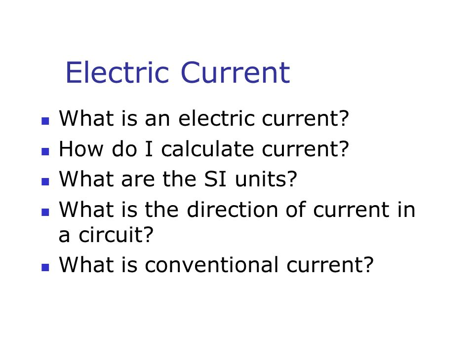 Electric Current What is an electric current. How do I calculate current.