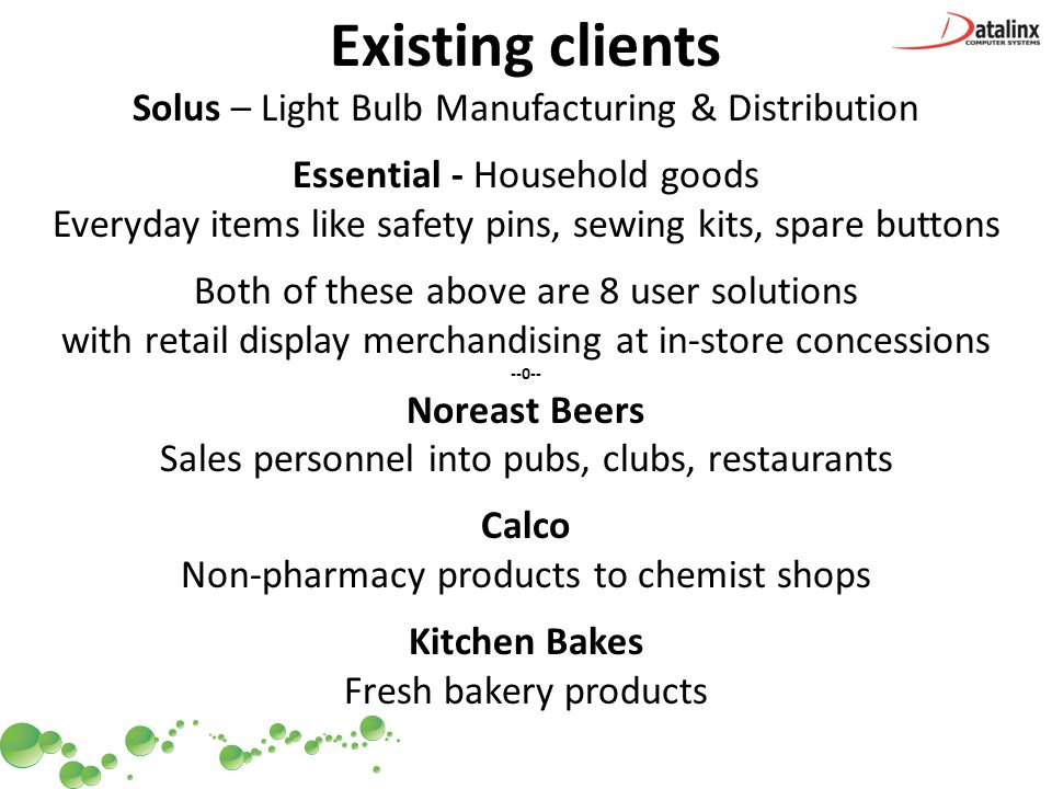 Existing clients Solus – Light Bulb Manufacturing & Distribution Essential - Household goods Everyday items like safety pins, sewing kits, spare butto