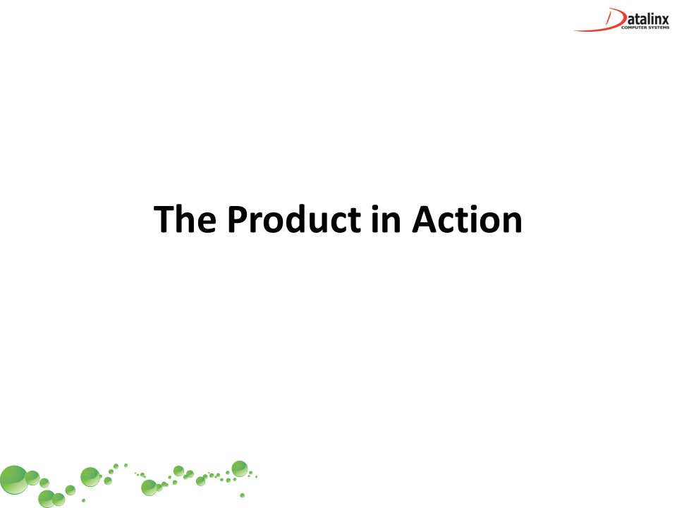 The Product in Action