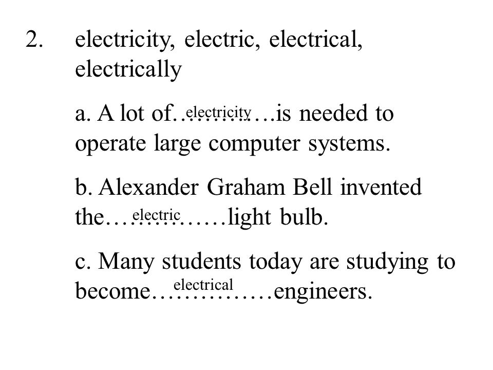 36 2.electricity, electric, electrical, electrically a.