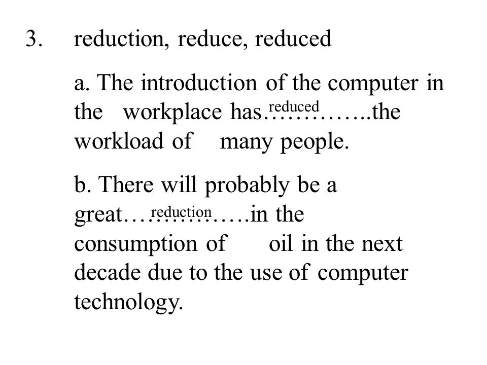 38 3.reduction, reduce, reduced a.