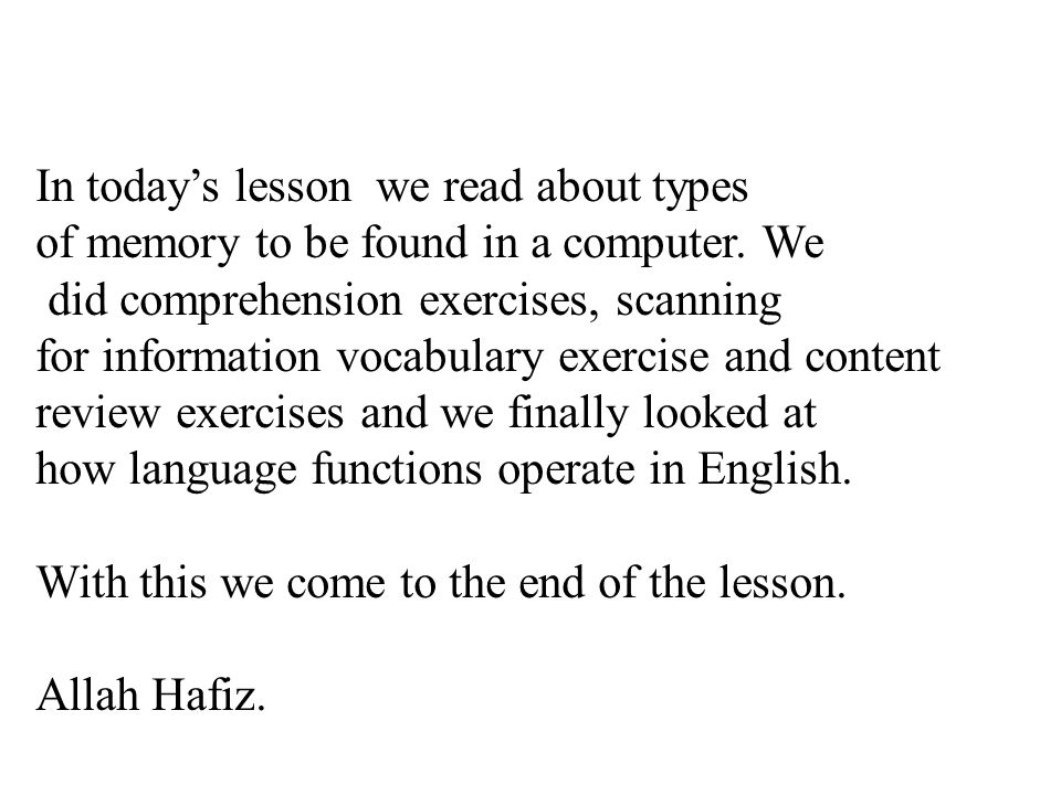 64 In today's lesson we read about types of memory to be found in a computer.